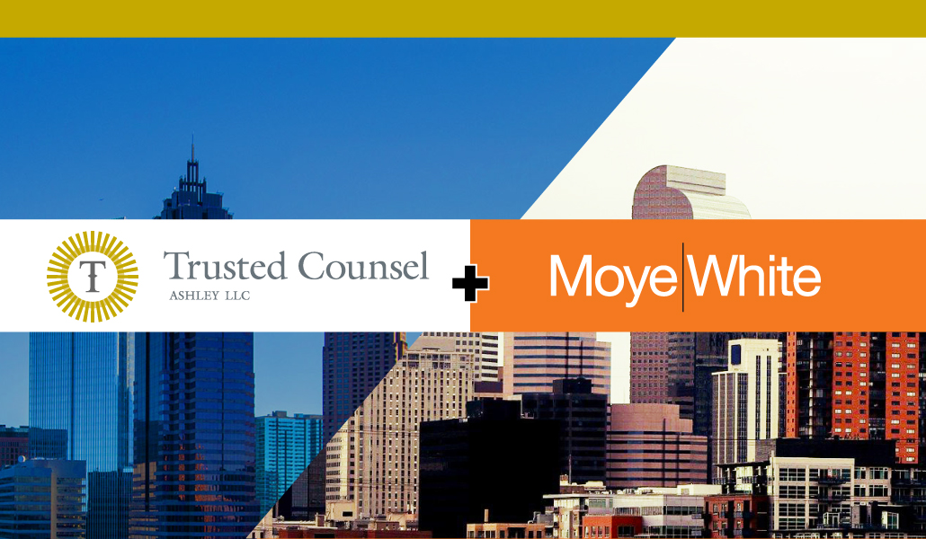 Trusted Counsel now is Moye White